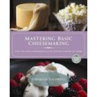 Mastering Basic Cheesemaking by Gianiclis Caldwell