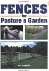 Fences for Pastures & Garden, by Gail Damerow